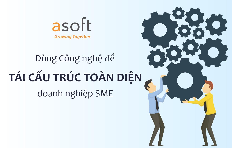Chuyển đổi số: Dùng công nghệ để tái cấu trúc toàn diện doanh nghiệp SME