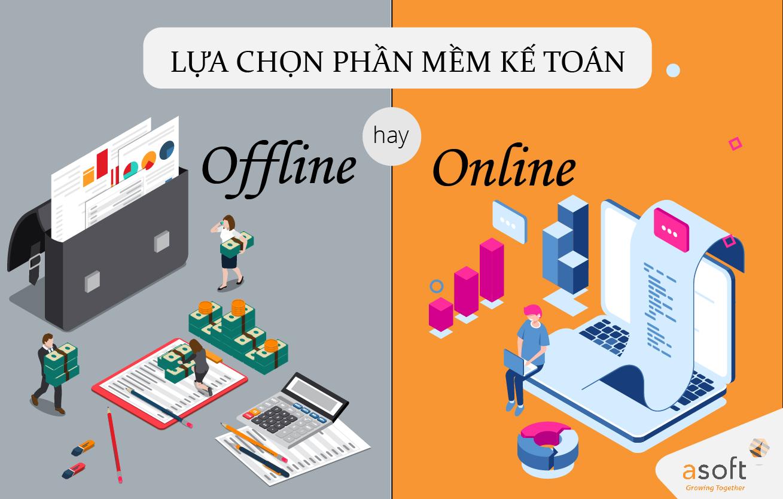 Nên sử dụng phần mềm kế toán Online hay Offline?