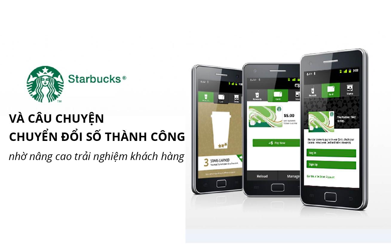 Starbucks và bài học chuyển đổi số thành công nhờ nâng tầm trải nghiệm khách hàng