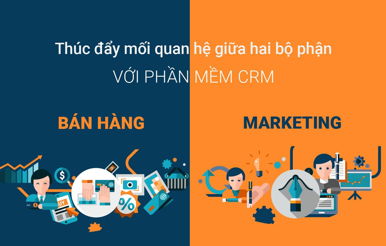 Thúc đẩy mối quan hệ giữa Bán hàng và Marketing với phần mềm CRM