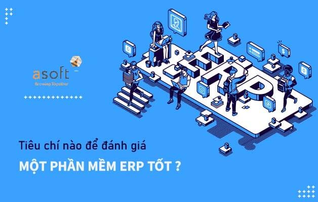 Tiêu chí nào để đánh giá một phần mềm ERP tốt?